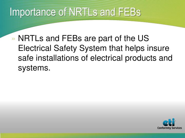 Importance of NRTLs and FEBs