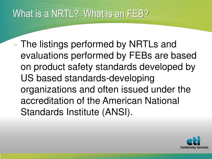 What is a NRTL?  What is an FEB?