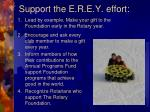 support the e r e y effort