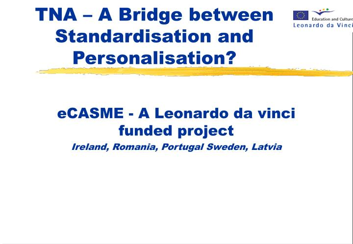 tna a bridge between standardisation and personalisation