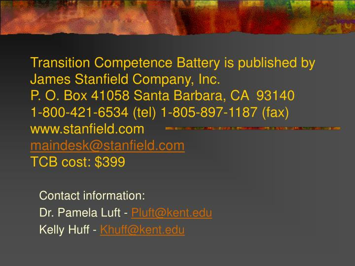Transition Competence Battery is published by James Stanfield Company, Inc.