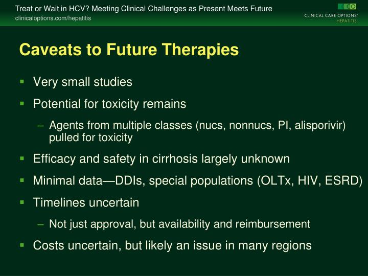 Caveats to Future Therapies