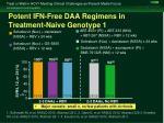 potent ifn free daa regimens in treatment naive genotype 1