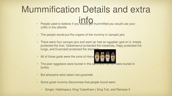 Mummification Details and extra info