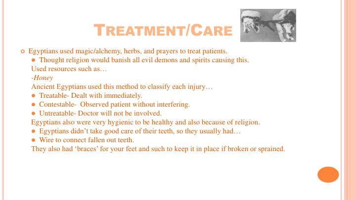 Treatment/Care