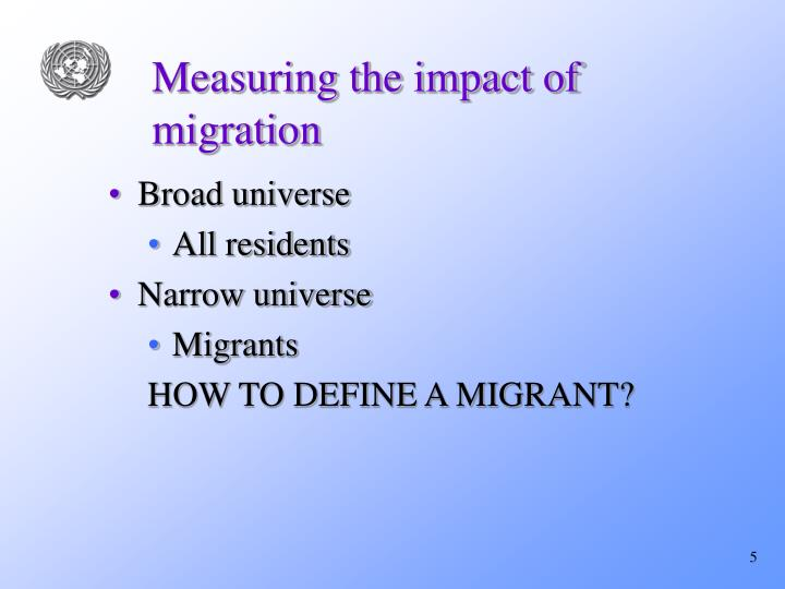 Measuring the impact of migration