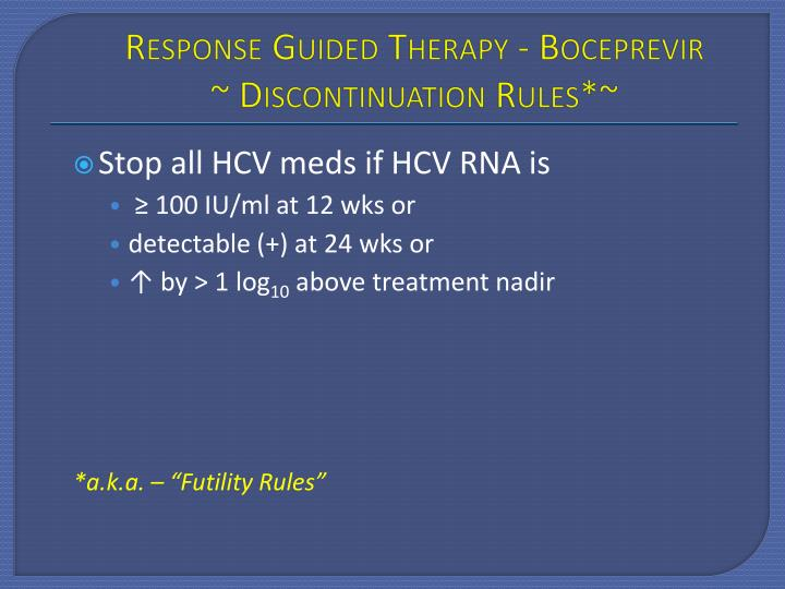Response Guided Therapy - Boceprevir