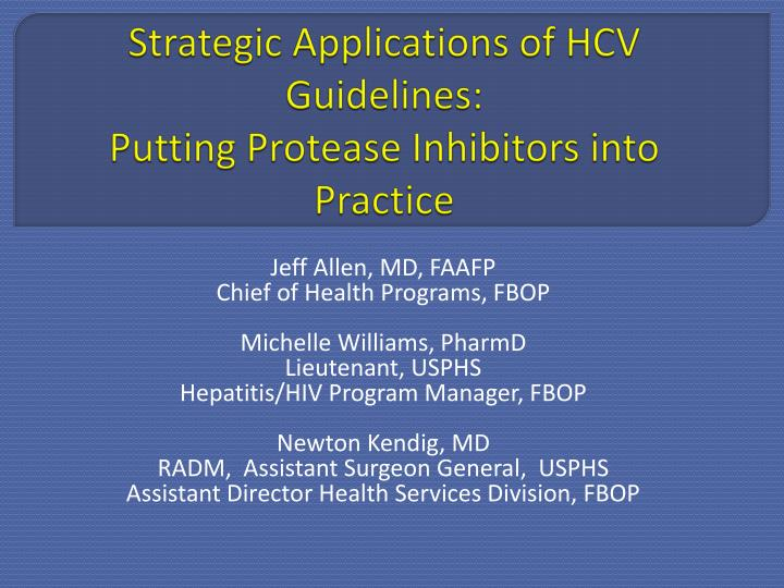 strategic applications of hcv guidelines putting protease inhibitors into practice