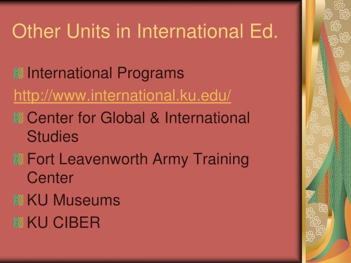 Other Units in International Ed.