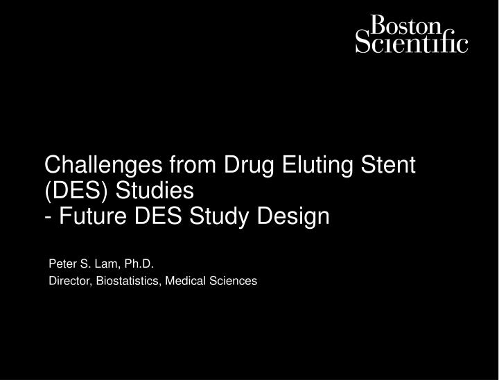 challenges from drug eluting stent des studies future des study design
