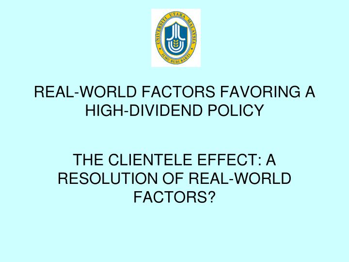 REAL-WORLD FACTORS FAVORING A HIGH-DIVIDEND POLICY