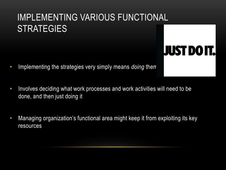 Implementing various functional strategies