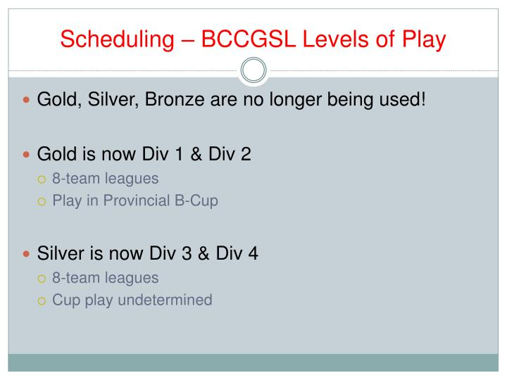 Scheduling – BCCGSL Levels of Play