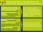 mobile applications and large players are opening new opportunities for small farmers