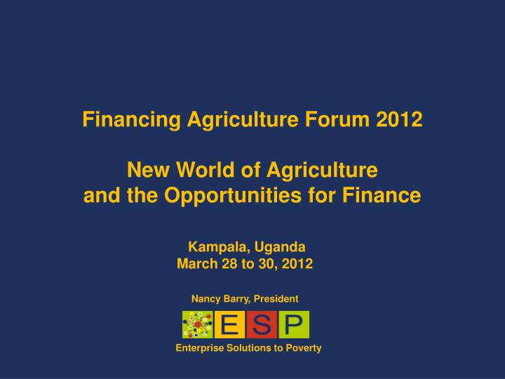 Financing Agriculture Forum 2012