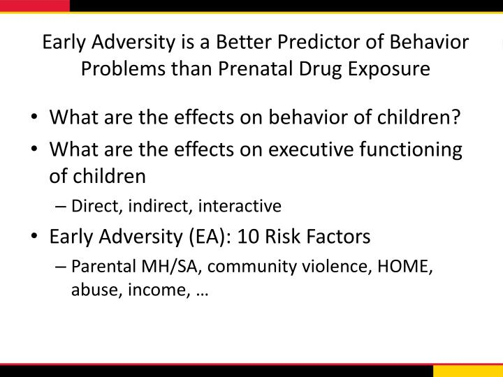 Early Adversity is a Better Predictor of Behavior Problems than Prenatal Drug Exposure