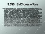 3 350 smc loss of use