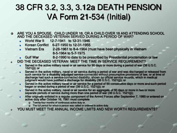 38 CFR 3.2, 3.3, 3.12a DEATH PENSION