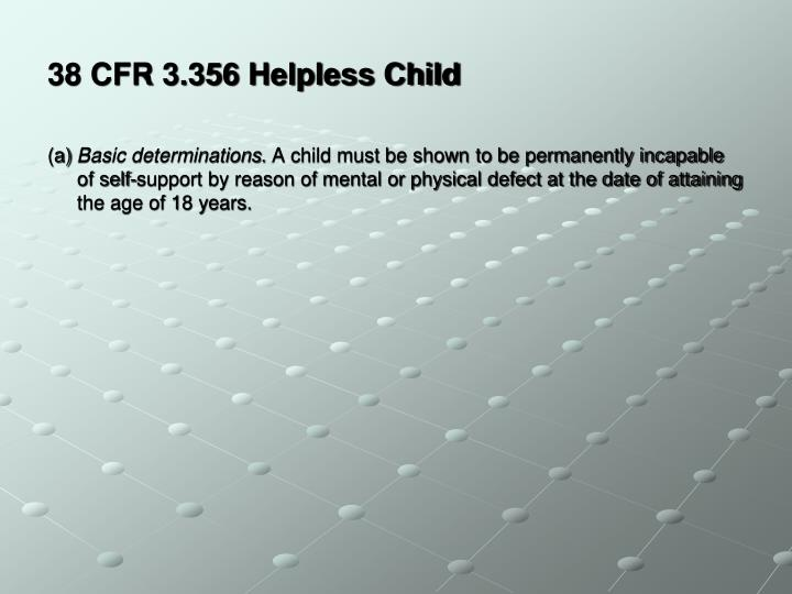 38 CFR 3.356 Helpless Child
