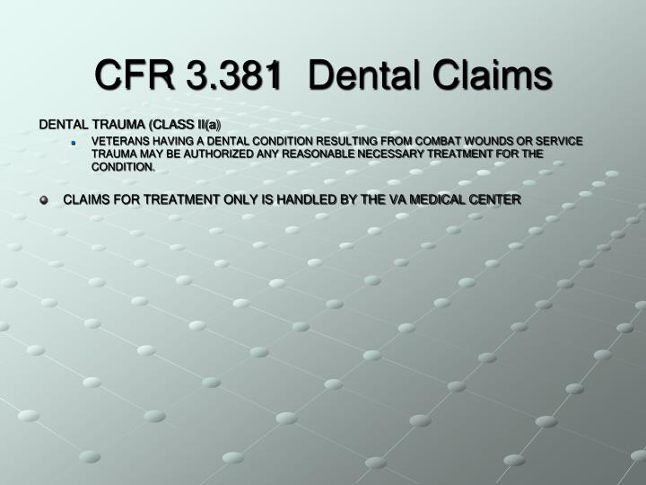 CFR 3.381  Dental Claims