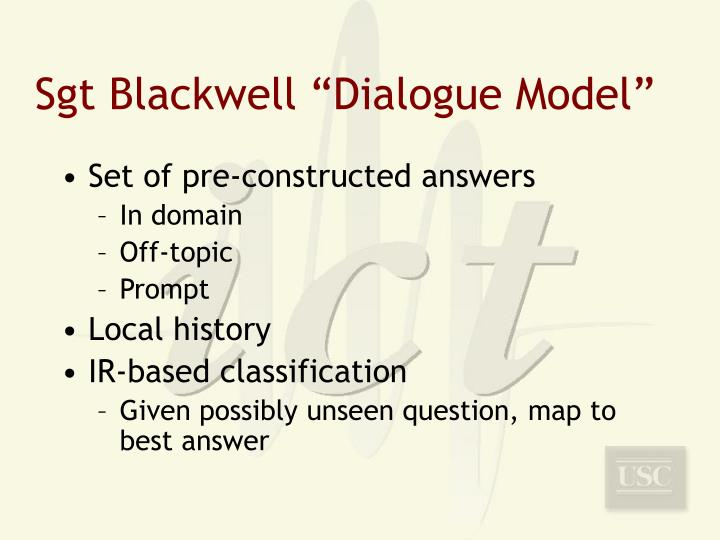 """Sgt Blackwell """"Dialogue Model"""""""
