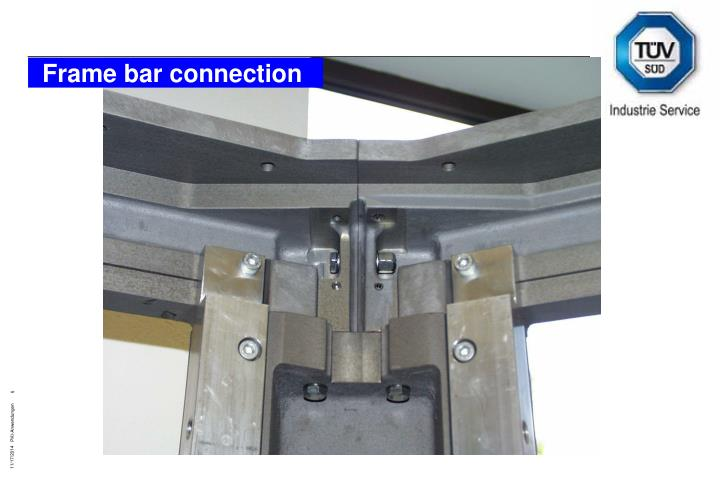 Frame bar connection