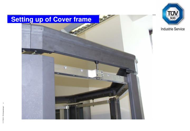 Setting up of Cover frame