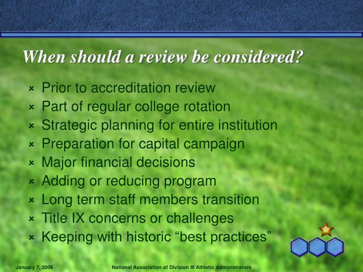 When should a review be considered?