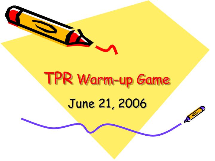 Tpr warm up game
