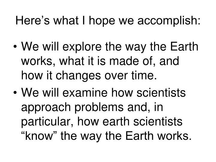 Here's what I hope we accomplish: