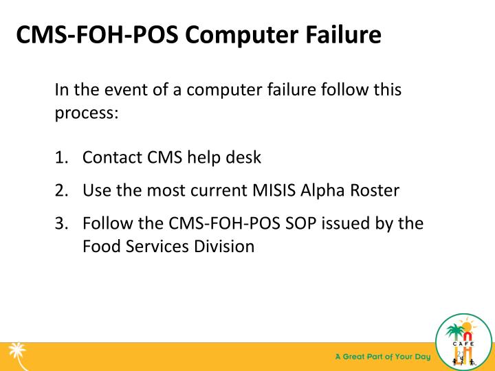 CMS-FOH-POS Computer Failure