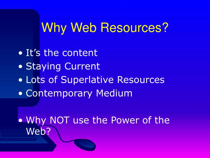 Why Web Resources?