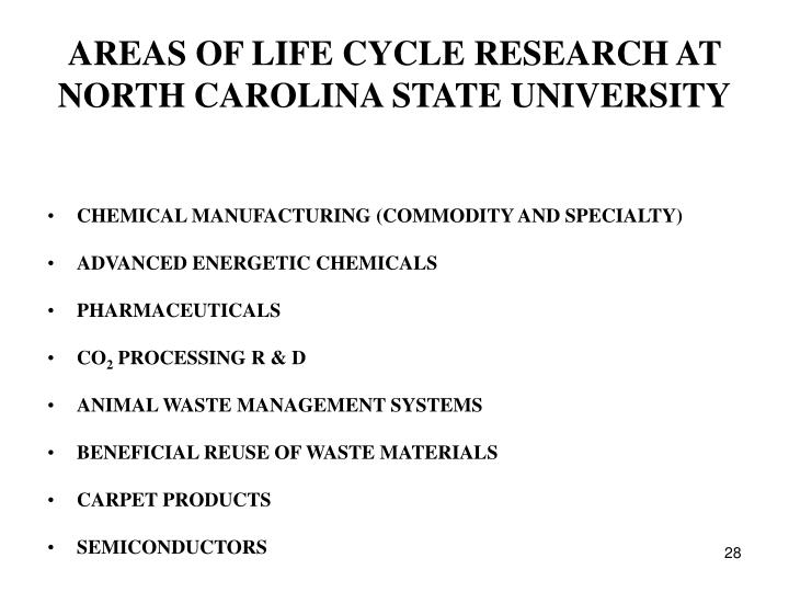 AREAS OF LIFE CYCLE RESEARCH AT NORTH CAROLINA STATE UNIVERSITY