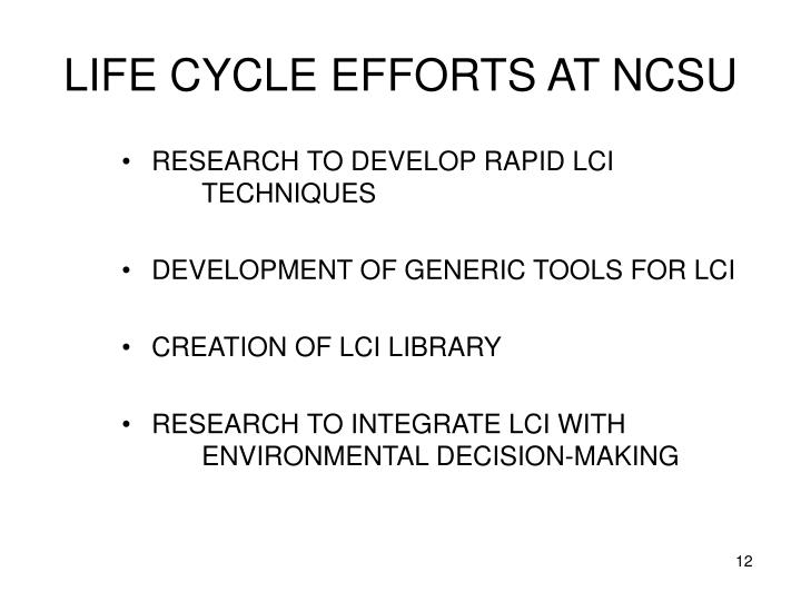 LIFE CYCLE EFFORTS AT NCSU