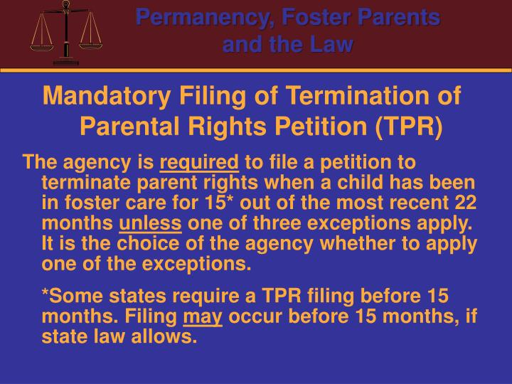 Mandatory Filing of Termination of Parental Rights Petition (TPR)