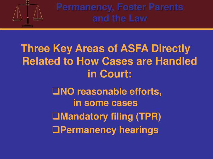 Three Key Areas of ASFA Directly Related to How Cases are Handled in Court: