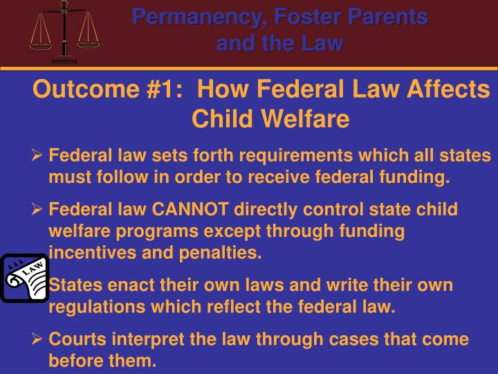 Outcome #1:  How Federal Law Affects Child Welfare