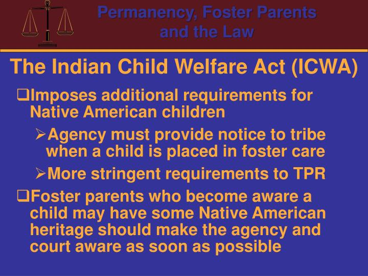 The Indian Child Welfare Act (ICWA)