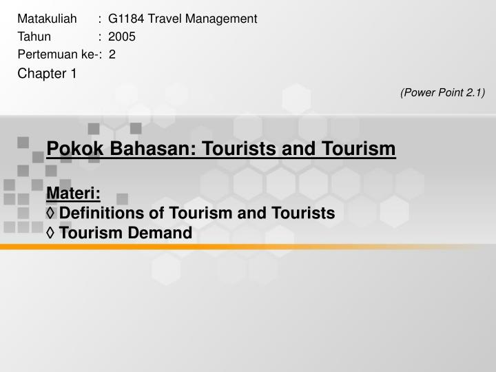 Pokok Bahasan: Tourists and Tourism