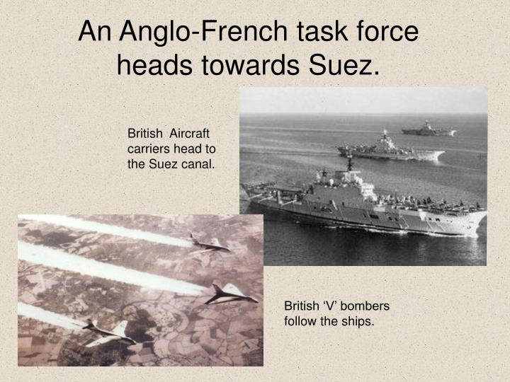 An Anglo-French task force heads towards Suez.