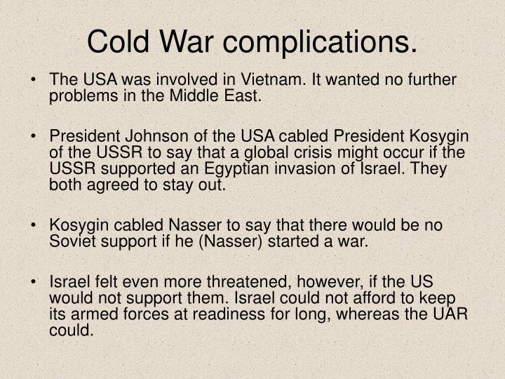 Cold War complications.