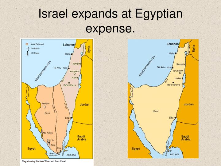 Israel expands at Egyptian expense.