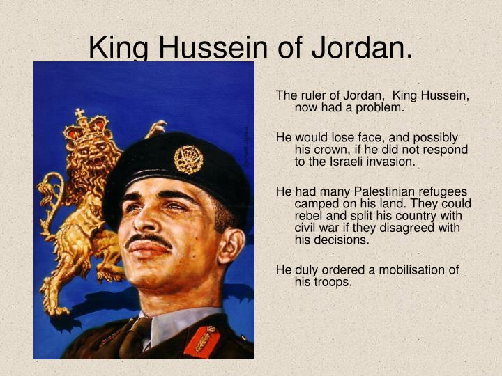 King Hussein of Jordan.
