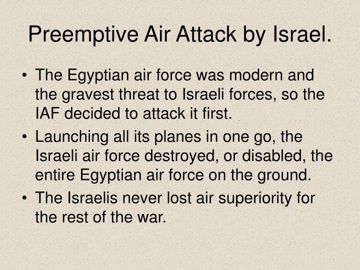 Preemptive Air Attack by Israel.