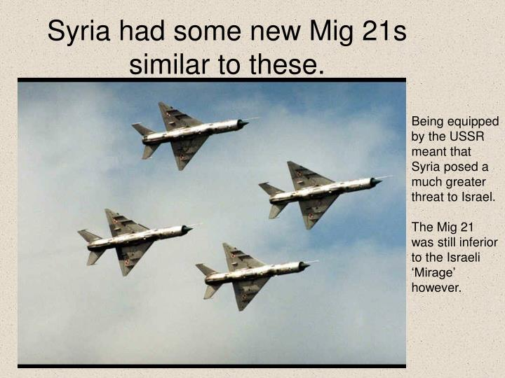 Syria had some new Mig 21s similar to these.