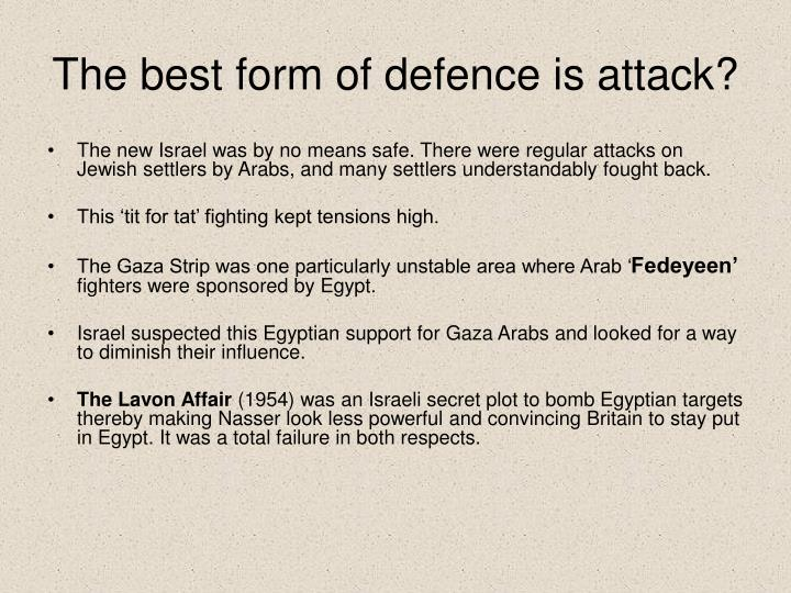 The best form of defence is attack?