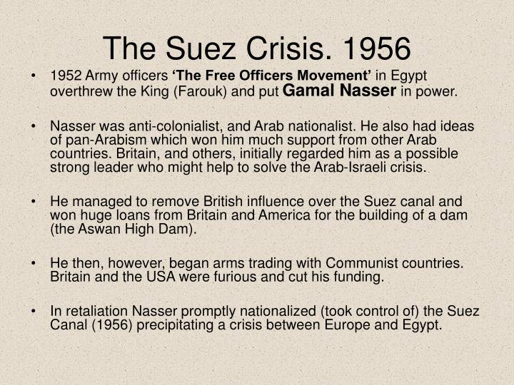 The Suez Crisis. 1956