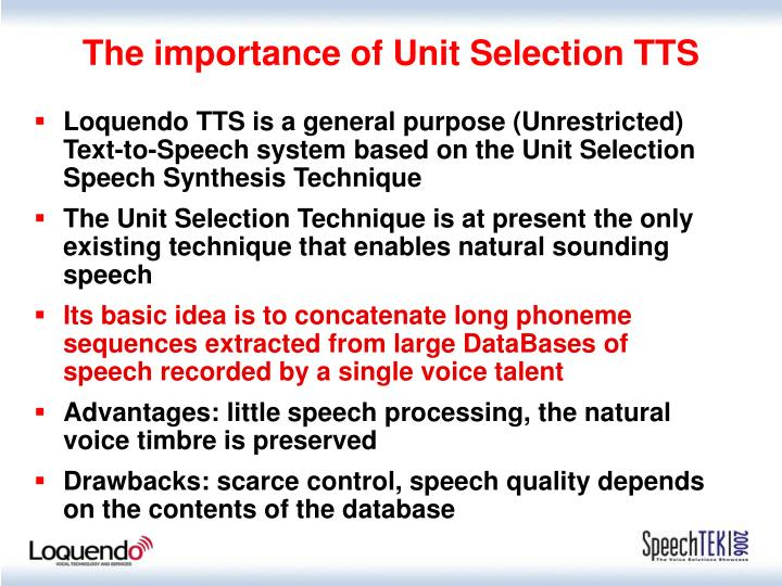 The importance of Unit Selection TTS