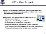 ppt when to use it