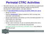 perinatal ctrc activities